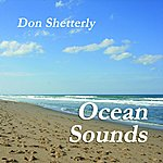 Don Shetterly Relaxing Ocean Wave Sounds For Sleep, Massage, Relaxation, Healing, Spa - Single