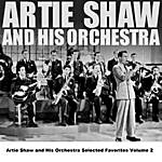 Artie Shaw Artie Shaw And His Orchestra Selected Favorites, Vol. 2