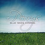 The Perrys Blue Skies Coming