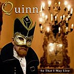 Quinn So That I May Live