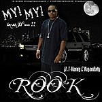 The Rook My My IM So H.. (Feat. T-Money & Kuyonbaby)