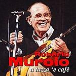 Roberto Murolo A Tazza 'e Cafè