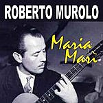 Roberto Murolo Maria Marì
