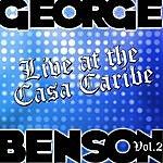 George Benson Live At The Casa Caribe Vol. 2