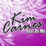 Kim Carnes Rest On Me