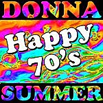 Donna Summer Happy 70s