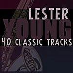 Lester Young 40 Classic Tracks