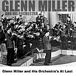 Glenn Miller & His Band Glenn Miller And His Orchestra's At Last