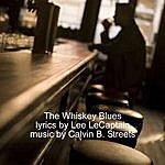 Calvin B. Streets The Whiskey Blues