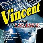 Vincent Vincent Canta Ligabue