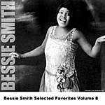 Bessie Smith Bessie Smith Selected Favorites, Vol. 8