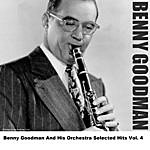Benny Goodman Benny Goodman And His Orchestra Selected Hits Vol. 4