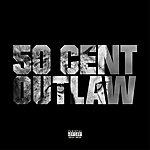 50 Cent Outlaw (Explicit Version)