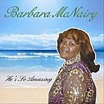 Barbara McNairy He's So Amazing