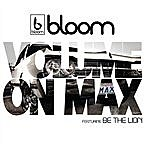 Bloom Volume On Max (Feat. Be The Lion)