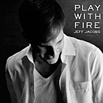 Jeff Jacobs Play With Fire (Feat. Tim Mission) - Single
