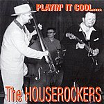 The House Rockers Playin' It Cool