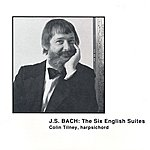 Colin Tilney Bach, J.S.: English Suites Nos. 1-6