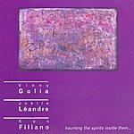 Vinny Golia Quartet Golia, Vinny / Leandre, Joelle / Filiano, Ken: Haunting The Spirits Inside Them …