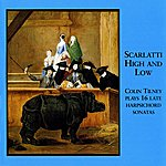 Colin Tilney Scarlatti High And Low - 16 Late Harpsichord Sonatas By Scarlatti