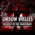 Orson Welles The Best Of The Third Man