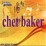 Chet Baker Chet Baker: The Prince Of Cool