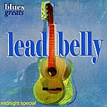 Leadbelly Blues Greats - Lead Belly - Midnight Special