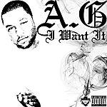 A.G. I Want It (Feat. C.J Alstar) - Single