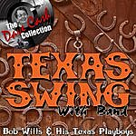 Bob Wills & His Texas Playboys Texas Swing With Band - [The Dave Cash Collection]