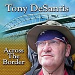 Tony Desantis Across The Border
