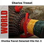 Charles Trenet Charles Trenet Selected Hits Vol. 3