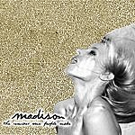 Madison The Remixes Some People Make