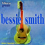 Bessie Smith Blues Greats - Bessie Smith - Downhearted Blues