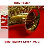 Billy Taylor Billy Taylor's Lover - Pt. 2