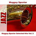 Muggsy Spanier Muggsy Spanier Selected Hits Vol. 2
