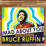 Bruce Ruffin Mad About You: The Anthology