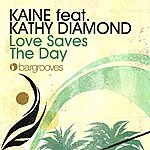 Kaine Love Saves The Day (Feat. Kathy Diamond)