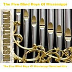 The Five Blind Boys Of Mississippi The Five Blind Boys Of Mississippi Selected Hits