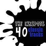 The Ink Spots 40 Classic Tracks