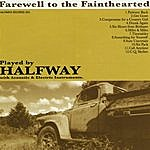 Halfway Farewell To The Fainthearted
