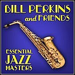 Bill Perkins Essential Jazz Masters