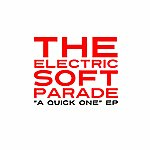 The Electric Soft Parade A Quick One Ep
