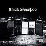 Black Shampoo Bitch Went And Left Me Ep