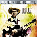 Gene Autry Hit Parade Platinum Collection Gene Autry Back In The Saddle Again