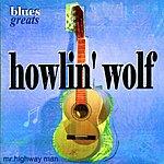 Howlin' Wolf Blues Greats - Howlin' Wolf