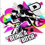 D Being A Bitch