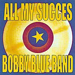 Bobby Blue All My Succes - Bobby Blue Band