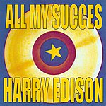 Harry 'Sweets' Edison All My Succes - Harry Edison