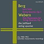 Juilliard String Quartet Berg: Lyric Suite, Quartet, Op. 3, Webern: Five Mvts. For String Qt, Op. 5 - The 1950-1952 Columbia Masterworks Recordings