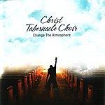 Christ Tabernacle Choir Change The Atmosphere